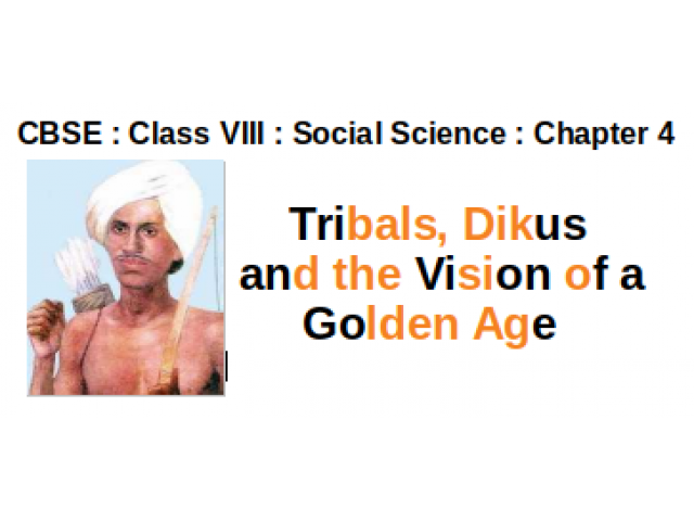 CBSE : Class VIII : Social Studies : Chapter 4 ; Tribals, Dikus and the vision of Golden Age : Question and Answer