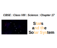 CBSE : Class VIII : Science : Chapter 17 : Stars and the Solar System : Questions and Answers