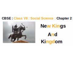CBSE : Class VII : Social Studies : Chapter 2 : New Kings and Kingdoms : Question and Answer