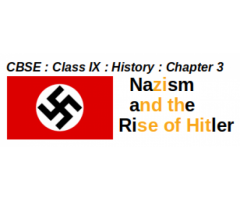 CBSE : Class IX: History : Nazism  and  the  Rise of Hitler : Questions and Answer