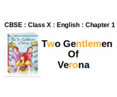 CBSE : Class X : English : Chapter 1 : Two Gentlemen Of Verona : Why were the narrator and his companion impressed by the two boys ?