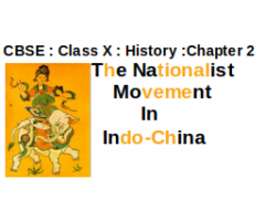 CBSE : Class X : History : Chapter 2 : The Nationalist Movement In Indo-China : Question and Answer