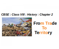 CBSE : Class VIII : History : Chapter 2 : From Trade to Territory :  How did the assumption of Diwani benefit the east India Company ?