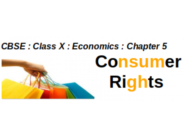CBSE - Class X - Economics -- Chapter 5 : Consumer Rights :  Question And Answer
