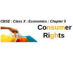 CBSE - CLASS X - Economics -- Chapter 5 : Consumer Rights : What are the various rights ensured to consumer by Consumer Protection Act, 1986 ?