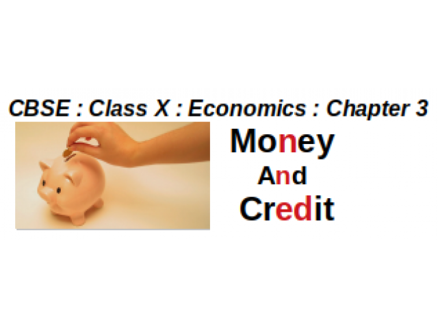 CBSE : Class X : Economics : Chapter 3 : Money And Credit : Question And Answer