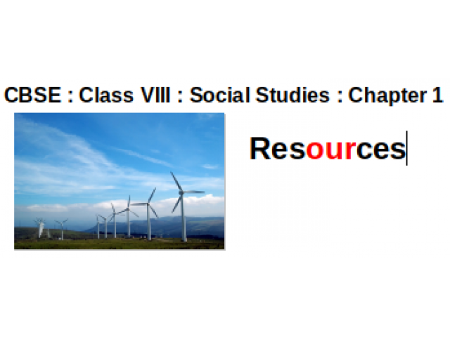 CBSE : Class VIII : Chapter 1 : Resources : Question and Answers