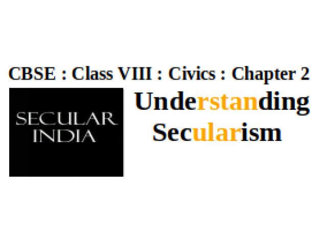 CBSE : Class VIII : Civics : Chapter 2 : Understanding Secularism :What are the main objectives of a secular state according to the constitution ?